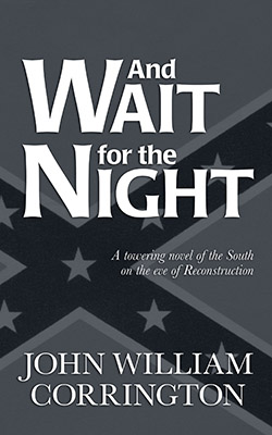 And Wait for the Night by John William Corrington